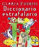 Fuertes, Gloria: Diccionario Estrafalario = Extravagant Dictionary (Spanish Edition)