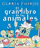 Fuertes, Gloria: El Gran Libro de los Animales / The Big Book of Animals (Great Big Books) (Spanish Edition)