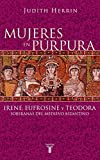Herrin, Judith: MUJERES EN PURPURA. SOBERANAS DEL MEDIEVO BIZANTINO