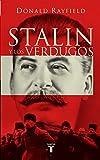 Rayfield, Donald: Stalin Y Los Verdugos (Una Piramidede Terror: Los Mecanismos Psicologicos Del Regimen Estalinista)