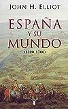 John H. Elliott: Espana y su mundo (1500-1700)