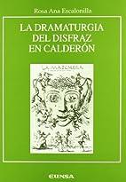La Dramaturgia del Disfraz En Calderon…