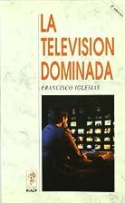La television dominada (Coleccion Ciencias…