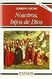 Lucas, Joseph: Nosotros, hijos de Dios