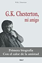 G.K. Chesterton, Mi Amigo by W. R Titterton