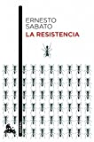 Sabato, Ernesto: La resistencia