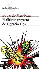 El último trayecto de Horacio Dos by…