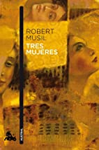 Tres mujeres by Robert Musil