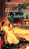 Carpentier, Alejo: El Siglo De Las Luces / a Century of Light