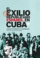 El exilio republicano español en Cuba by…