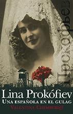 Lina Prokófiev : una española en el gulag…