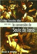 Orar con-- la conversión de Saulo de Tarso…
