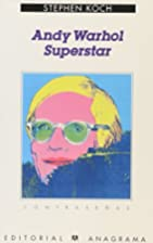 Andy Warhol superstar by Stephen Koch