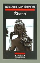 Ebano by Ryszard Kapuscinski