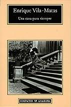 Una casa para siempre by Enrique Vila-Matas