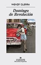 Domingo de Revolucion by Wendy Guerra
