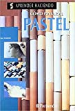 Parramon: Como pintar al pastel / how to paint in pastels (Spanish Edition)
