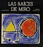 Gimferrer, Pere: Raices de Miro, Las