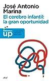 JOSE ANTONIO MARINA: El cerebro infantil: la gran o