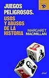 MARGARET MACMILLAN: Juegos peligrosos