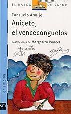 Aniceto, el Vencecanguelos by Consuelo…