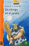 Schmidt, Annie M. G.: Un vikingo en el jardin / A Viking in the Garden (El Barco De Vapor: Serie Naranja / the Steamboat: Orange Series) (Spanish Edition)