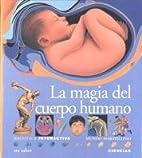 La magia del cuerpo humano by Brigitte…