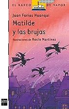 Matilde y las brujas by Juan Farias Huanqui
