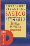 Dispon: Basico diccionario didactico/Basic didactic dictionary: El primer diccionario en primaria, lengua espanola/the first dictionary for elementary school, spanish language