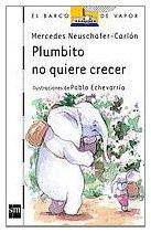 Plumbito No Quiere Crecer/ Plumbito Doesn't…