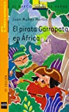 Martin, Juan Munoz: El pirata Garrapata en Africa/ Tick the Pirate in Africa (El Pirata Garrapata/ Tick the Pirate) (Spanish Edition)
