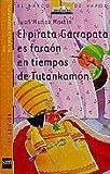 Martin, Juan Munoz: El pirata Garrapata es faraon en tiempos de Tutankamon/ Tick the Pirate is Pharoah in The Times of Tukankhamun (El Pirata Garrapata/ Tick the Pirate) (Spanish Edition)