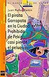 Martin, Juan Munoz: El pirata Garrapata en la ciudad prohibida de Pekin casi pierde el peluquin/ Tick the Pirate in the Forbidden City of Pekin Almost Lost the Toupee (El ... Garrapata/ Tick the Pirate) (Spanish Edition)