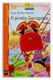 Juan Munoz Martin: El pirata Garrapata (El Pirata Garrapata/ Tick the Pirate) (Spanish Edition)