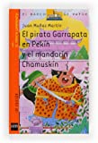 Martin, Juan Munoz: El pirata Garrapata en Pekin y el mandarin Chamuskin/ Tick The Pirate in Pekin and the Chamuskin Mandarin (El Pirata Garrapata/ Tick the Pirate) (Spanish Edition)