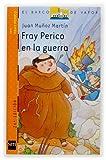 Munoz Martin, Juan: Fray Perico En La Guerra/ Brother Perico in War (El Barco De Vapor)