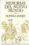 Aridjis, Homero: Memorias del Nuevo Mundo (Spanish Edition)