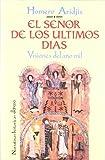 Aridjis, Homero: El Senor de los ultimos dias: Visiones del ano mil (Narrativas historicas Edhasa) (Spanish Edition)