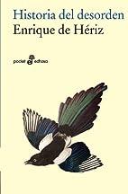 Historia del desorden by Enrique de Hériz