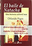 Figes, Orlando: El Baile de Natacha (Spanish Edition)