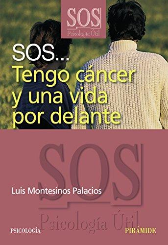 sos-tengo-cancer-y-una-vida-por-delante-sos-psicologia-util-sos-psicologia-util-sos-useful-psychology-spanish-edition