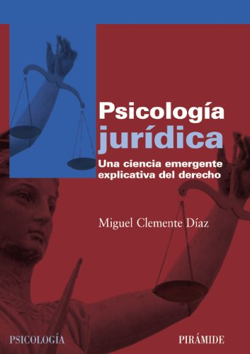 psicologia-juridica-forensic-psychology-una-ciencia-emergente-explicativa-del-derecho-an-explanatory-emerging-science-of-law-psicologia-psychology-spanish-edition