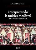 Elum, Pedro López: Interpretando la música medieval del siglo XIII (Spanish Edition)