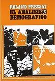 Roland Pressat: El análisis demográfico. Métodos, resultados, aplicaciones