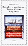 Melville, Herman: Bartleby- El Escribiente,Benito Cereno, Billy Budd /Bartleby-The Scrivener, Benito Cereno, Billy Budd