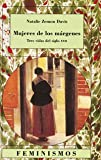 Davis, Natalie Zemon: Mujeres de los margenes / Women Margins (Feminismos) (Spanish Edition)