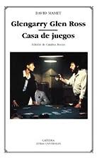 Glengarry Glen Ross ; Casa de juegos by…