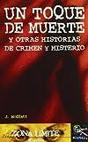 Moffatt, Jonathan: Un Toque de Muerte y Otras Historias de Crimen