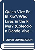 Channell, Jim: Quien Vive En El Rio?/Who Lives in the River?