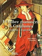 llibre manuscrit a Catalunya. Or�gens i…